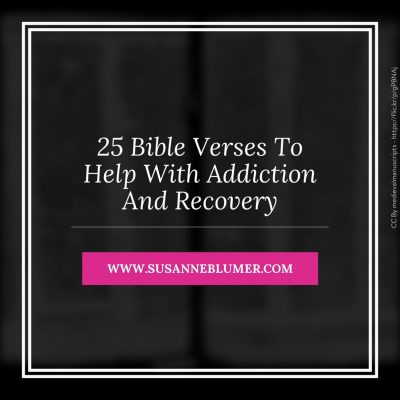 25 Bible Verses To Help With Addiction And Recovery