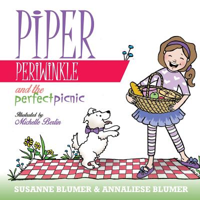 Piper Periwinkle and the Perfect Picnic by Susanne Blumer